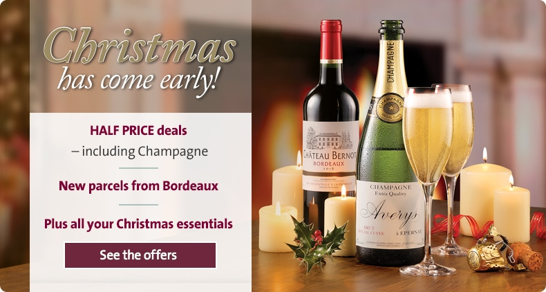 Half Price Deals including Champagne. New parcels from Bordeaux. Plus all your Christmas essentials. See the offers