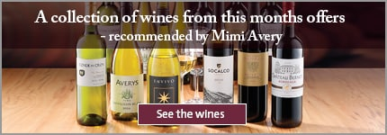 A collection of wines from this months offers - recommended by Mimi Avery