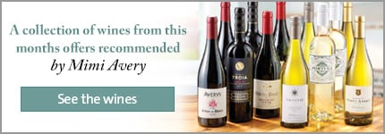 A collection of wines from this month's offers - recommended by Mimi Avery